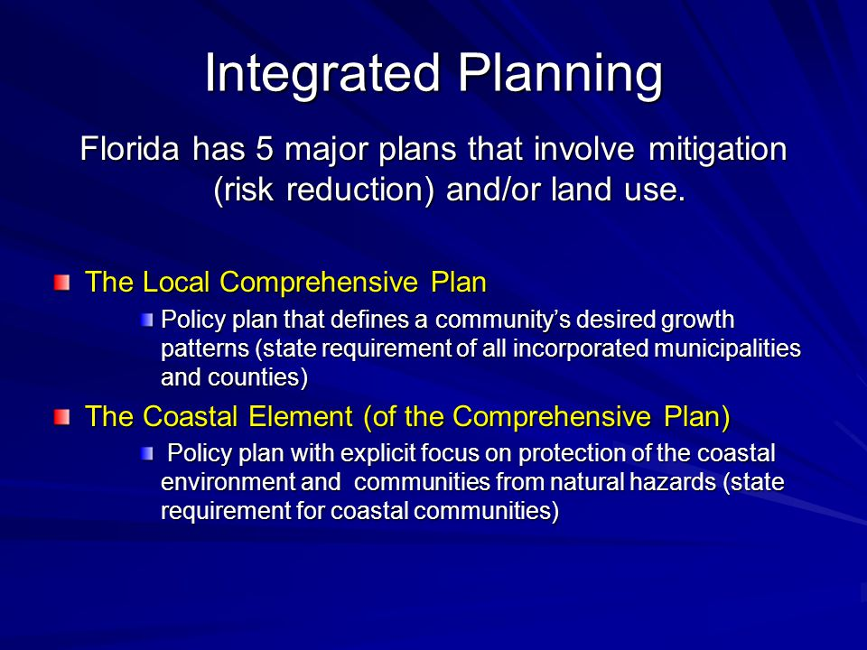 Integrated Planning Florida has 5 major plans that involve mitigation (risk reduction) and/or land use.