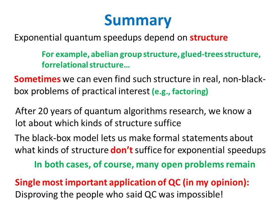 Summary Single most important application of QC (in my opinion): Disproving the people who said QC was impossible.