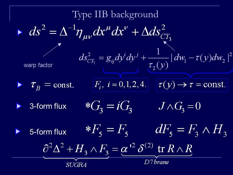 5-form flux warp factor 3-form flux Type IIB background