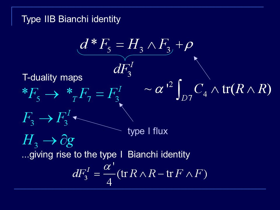 Type IIB Bianchi identity...giving rise to the type I Bianchi identity T-duality maps type I flux