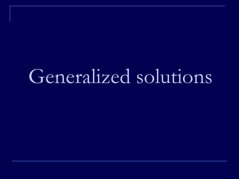 Generalized solutions
