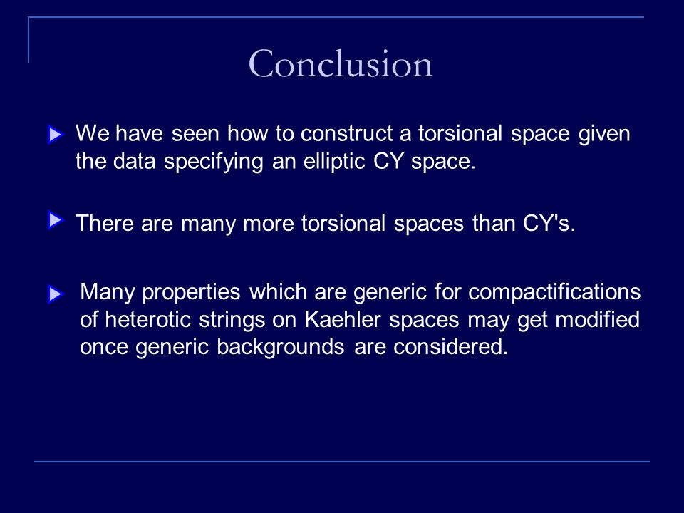 Conclusion We have seen how to construct a torsional space given the data specifying an elliptic CY space.