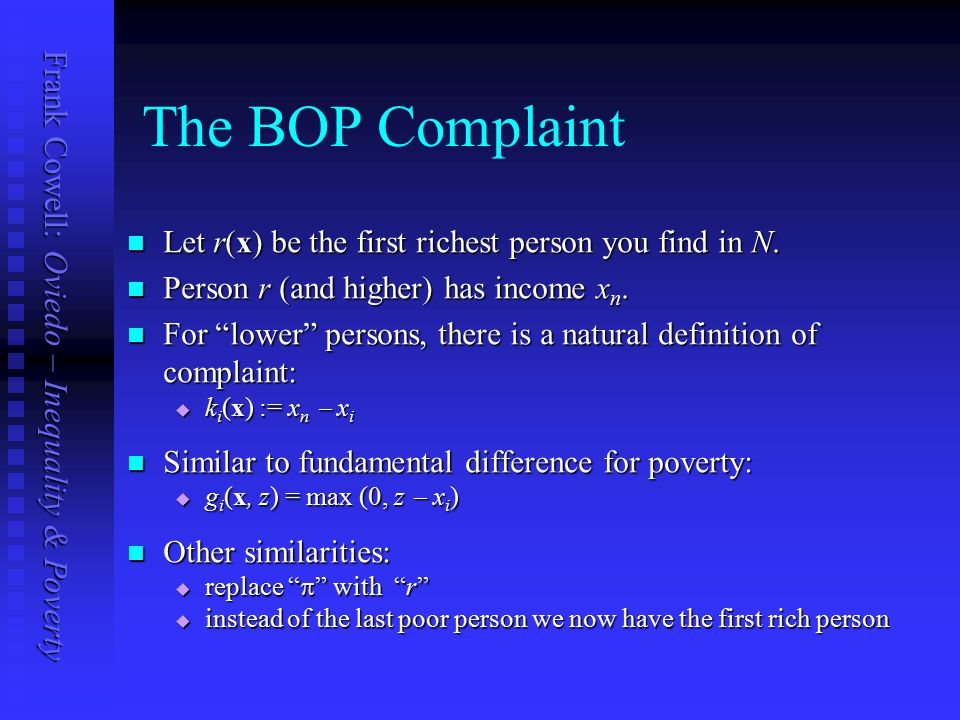 Frank Cowell: Oviedo – Inequality & Poverty The BOP Complaint Let r(x) be the first richest person you find in N.