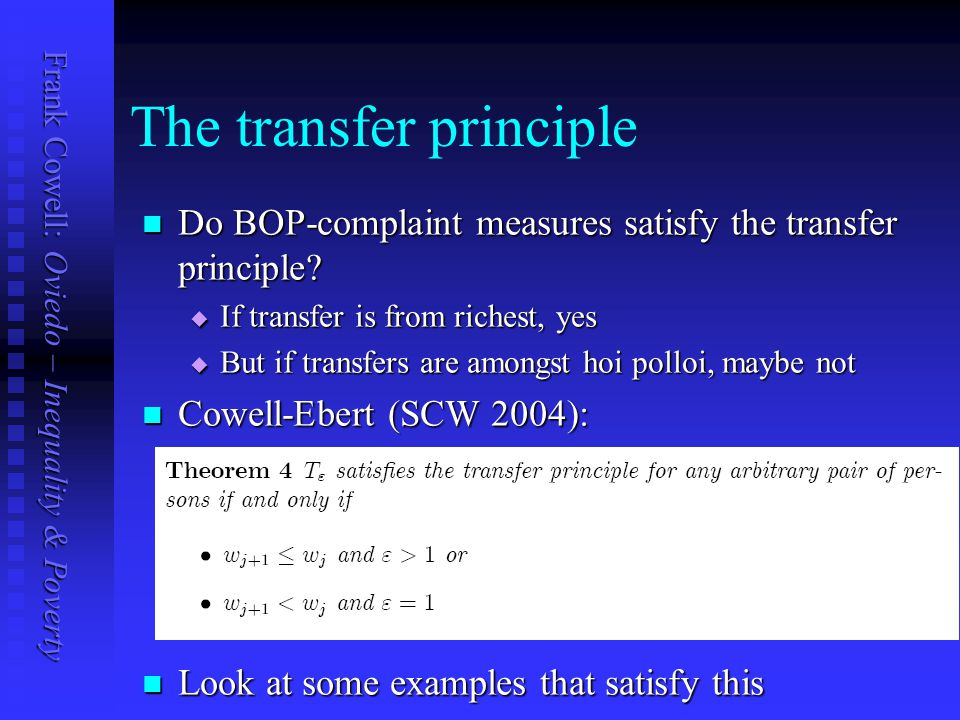 Frank Cowell: Oviedo – Inequality & Poverty The transfer principle Do BOP-complaint measures satisfy the transfer principle.