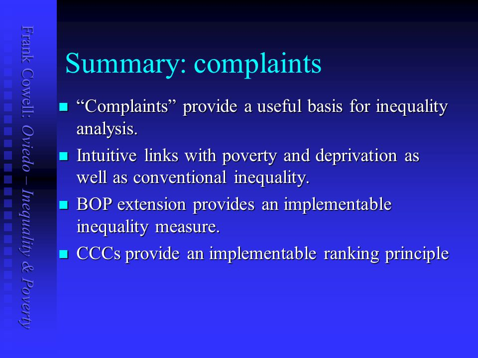 Frank Cowell: Oviedo – Inequality & Poverty Summary: complaints Complaints provide a useful basis for inequality analysis.