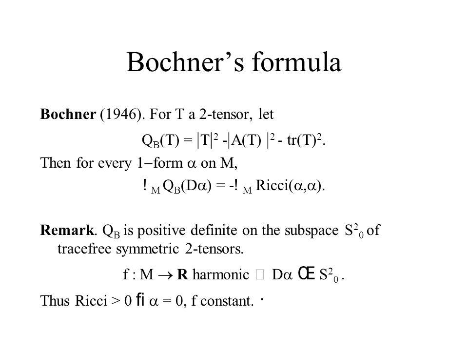 Bochner's formula Bochner (1946).For T a 2-tensor, let Q B (T) =  T  2 -  A(T)  2 - tr(T) 2.