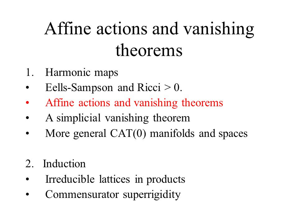 Affine actions and vanishing theorems 1.Harmonic maps Eells-Sampson and Ricci > 0.