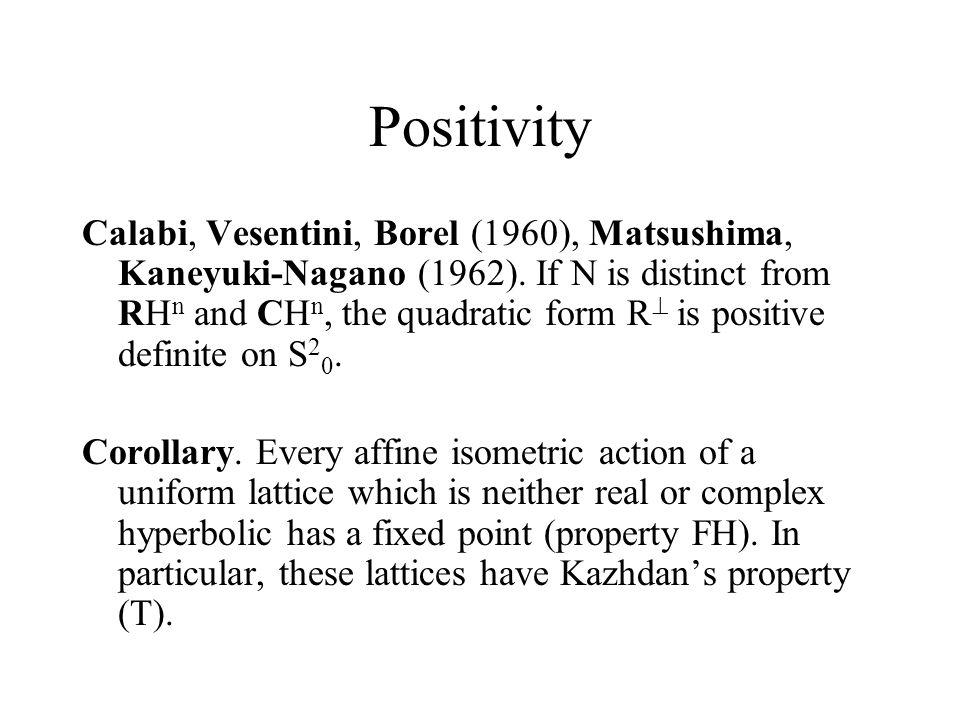 Positivity Calabi, Vesentini, Borel (1960), Matsushima, Kaneyuki-Nagano (1962).