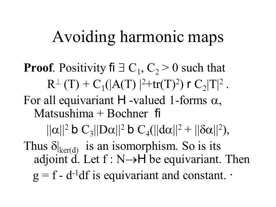 Avoiding harmonic maps Proof.