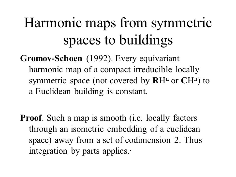 Harmonic maps from symmetric spaces to buildings Gromov-Schoen (1992).