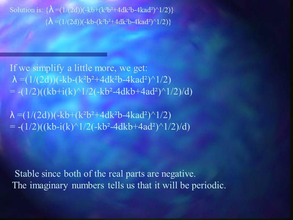 To study the stability of ((a/b),0): J((a/b),0)=det = (-a- λ )(-k+a(d/b)- λ ), Solution is: { λ =-a},{ λ =((-kb+ad)/b)} stable if λ =((-kb+ad)/b) < 0 (i.e.