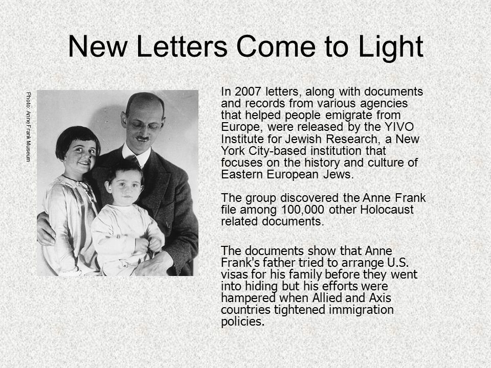 New Letters Come to Light In 2007 letters, along with documents and records from various agencies that helped people emigrate from Europe, were released by the YIVO Institute for Jewish Research, a New York City-based institution that focuses on the history and culture of Eastern European Jews.