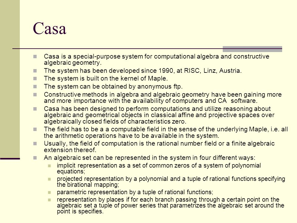 Casa The system provides a variety of operations on algebraic sets.