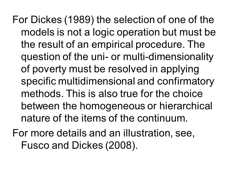 For Dickes (1989) the selection of one of the models is not a logic operation but must be the result of an empirical procedure.