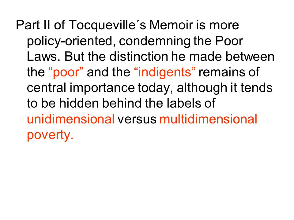 Part II of Tocqueville´s Memoir is more policy-oriented, condemning the Poor Laws.