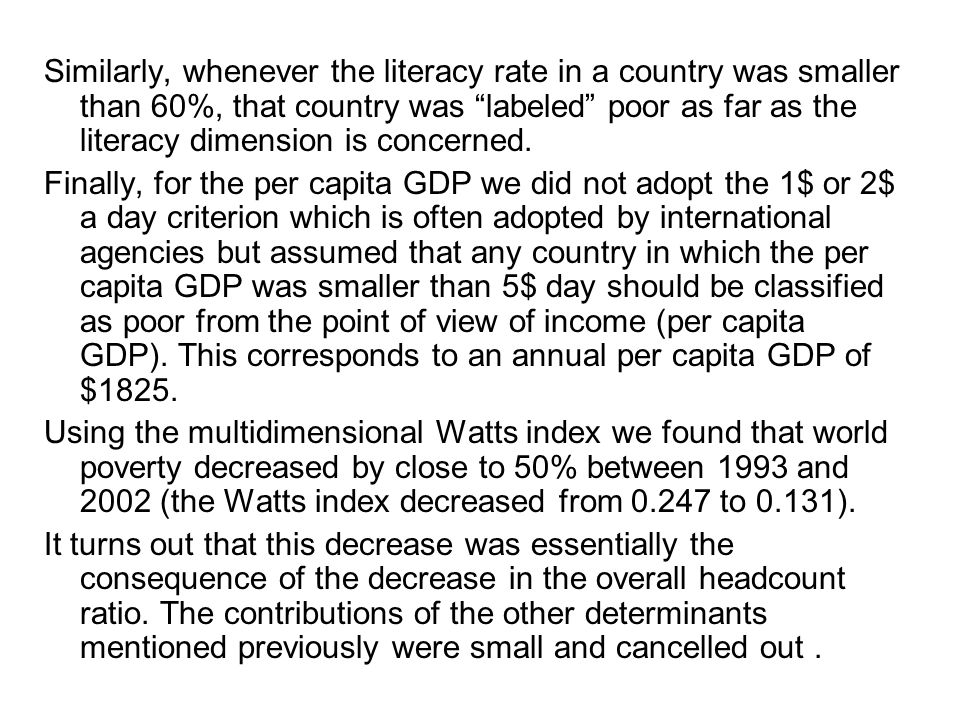 """Similarly, whenever the literacy rate in a country was smaller than 60%, that country was """"labeled"""" poor as far as the literacy dimension is concerned"""