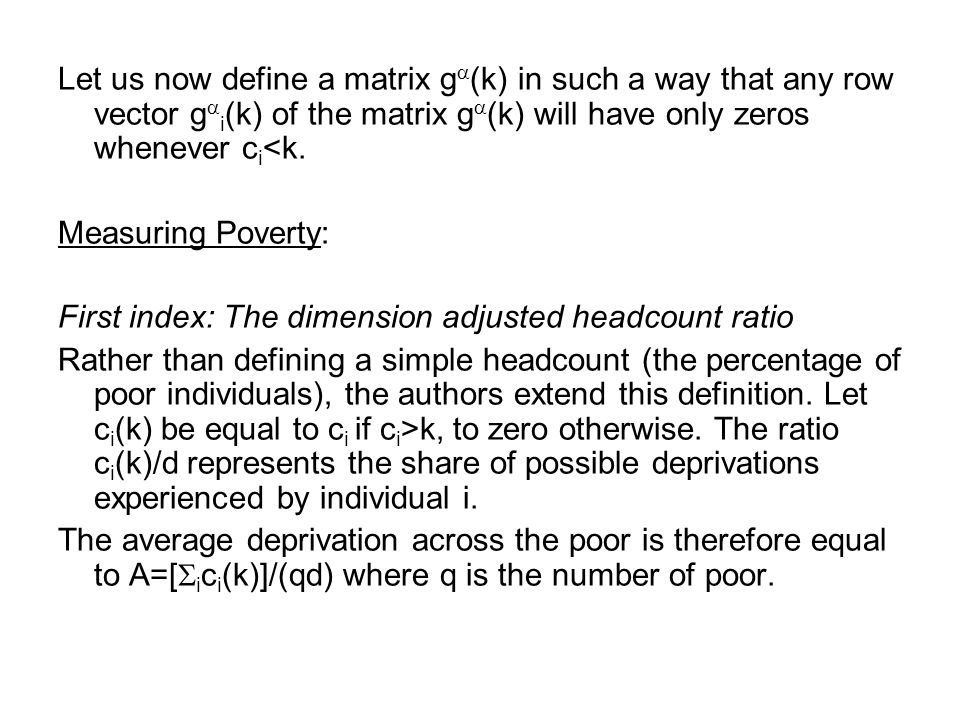 Let us now define a matrix g  (k) in such a way that any row vector g  i (k) of the matrix g  (k) will have only zeros whenever c i <k. Measuring P