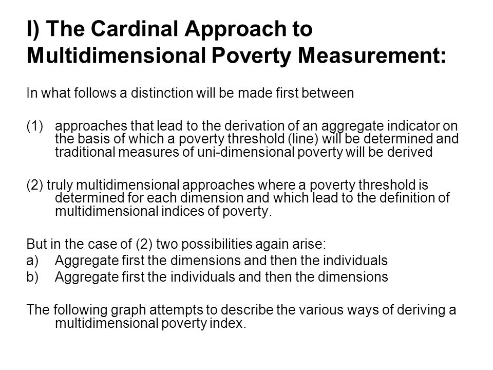 CONCLUDING COMMENTS Having just stressed the need for a qualitatitive as well as quantitative approach to multidimensional poverty measurement, and this despite my own strong bias towards quantitative measures, I would like to conclude by citing first a nice sentence I found in one of Sabina Alkire´s papers.