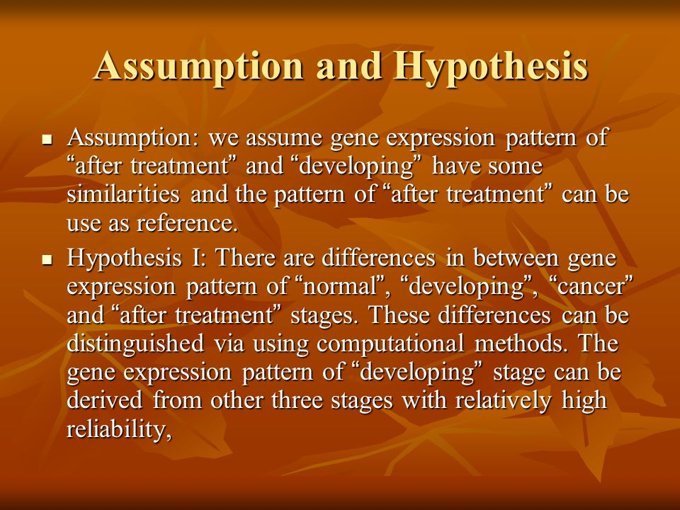 "Assumption and Hypothesis Assumption: we assume gene expression pattern of "" after treatment "" and "" developing "" have some similarities and the patte"