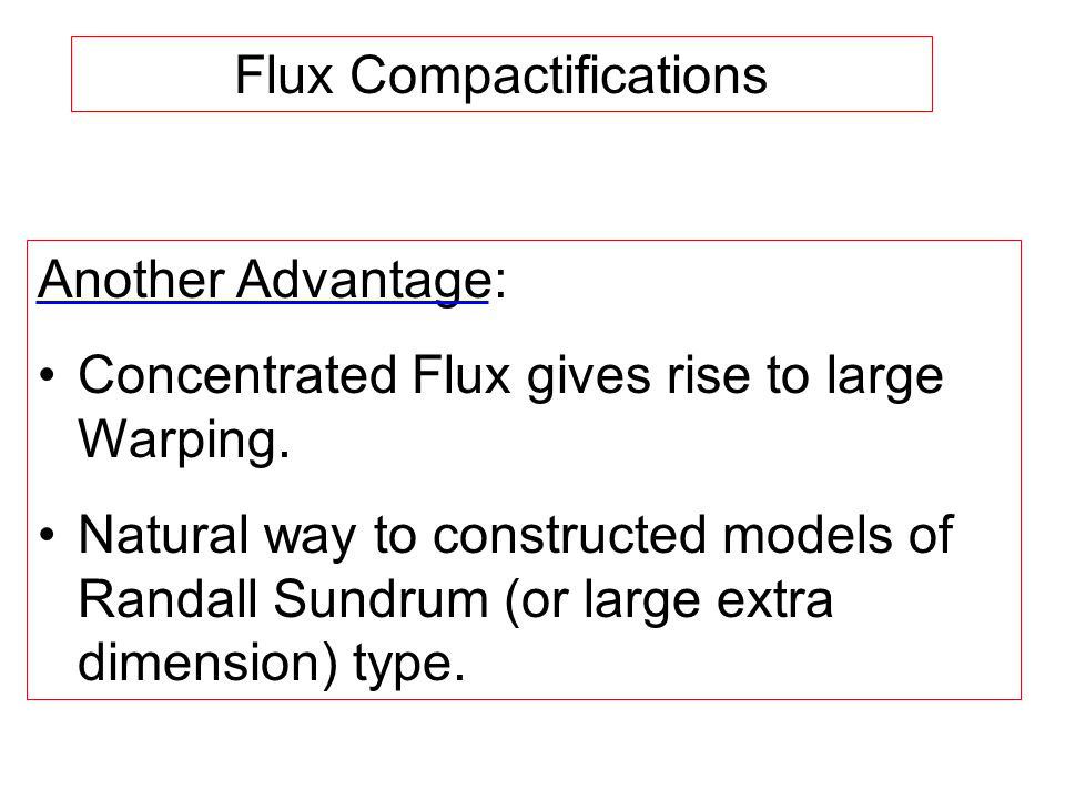 Another Advantage: Concentrated Flux gives rise to large Warping.