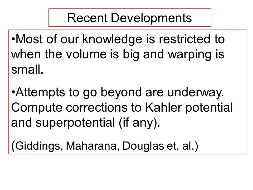 Recent Developments Most of our knowledge is restricted to when the volume is big and warping is small.