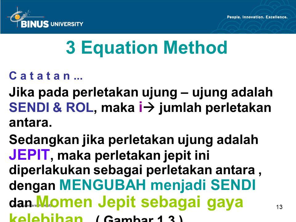 Bina Nusantara University 13 3 Equation Method C a t a t a n...