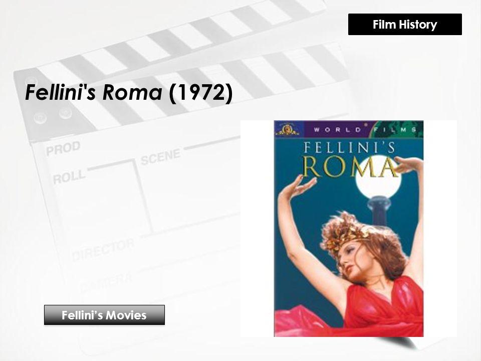 Fellini s Roma (1972) Fellini's Movies Film History