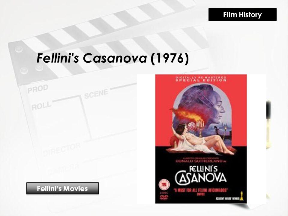 Fellini s Casanova (1976) Fellini's Movies Film History
