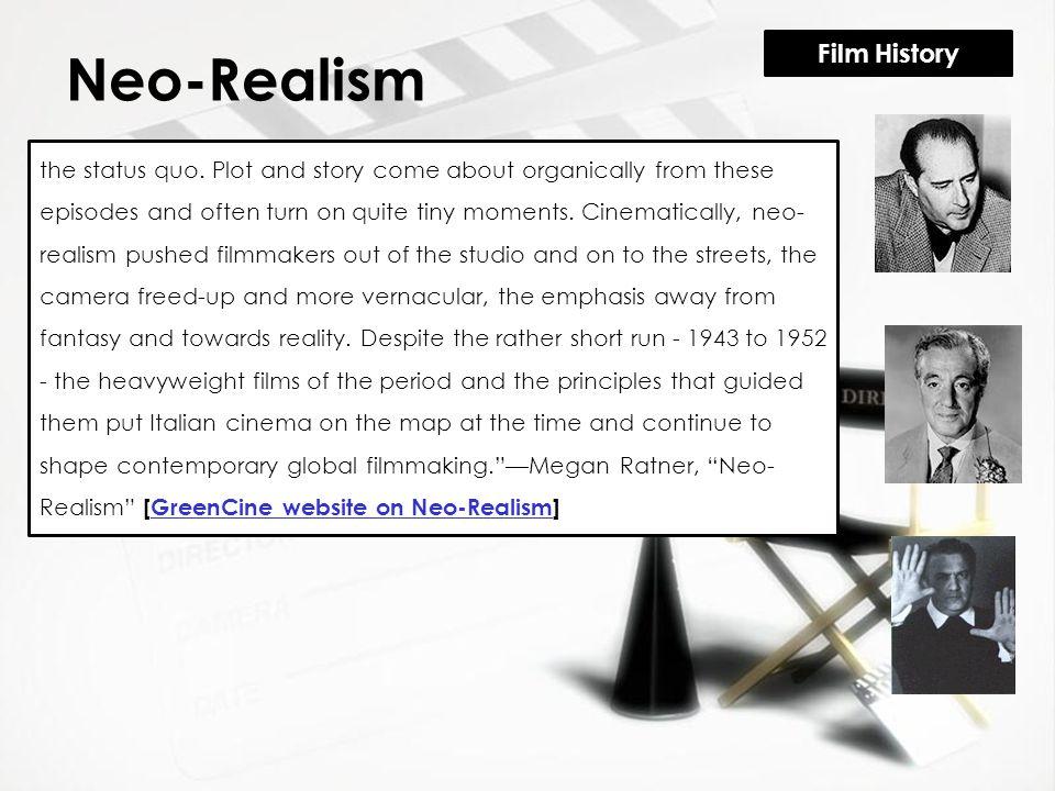 Film History Neo-Realism the status quo.