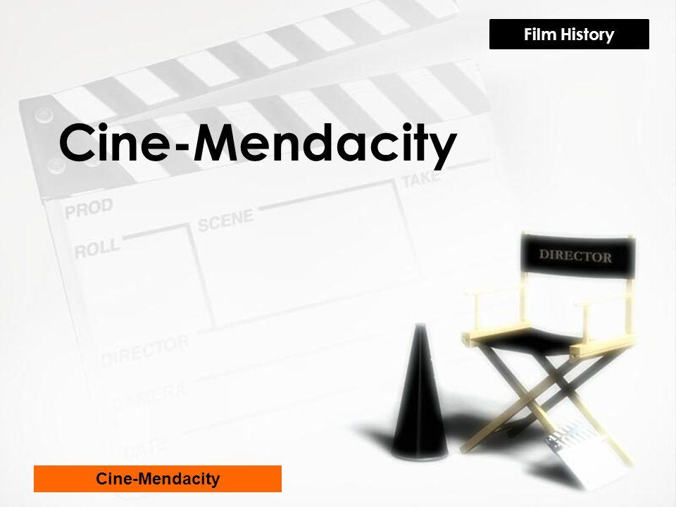 Cine-Mendacity Film History