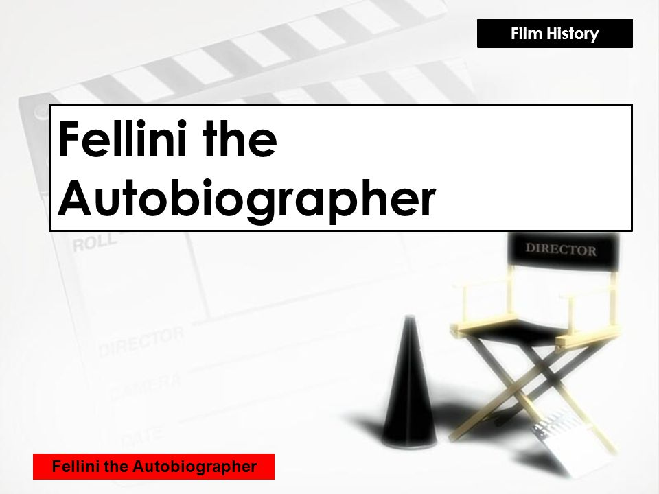 Fellini the Autobiographer Film History