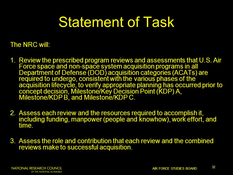 AIR FORCE STUDIES BOARD 32 Statement of Task The NRC will: 1.Review the prescribed program reviews and assessments that U.S.