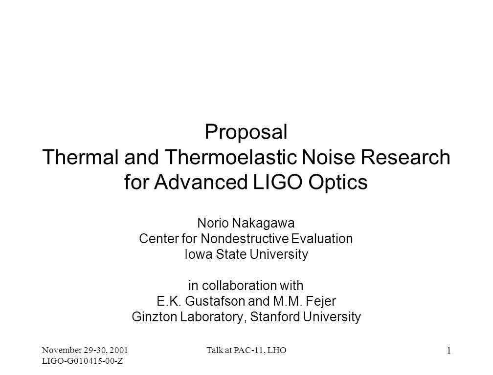 November 29-30, 2001 LIGO-G010415-00-Z Talk at PAC-11, LHO 22 Tasks & Time Lines Task3/31/20033/31/20043/31/2005 T1 T2 T3 T4 T5 T6,T7,T8 T1.