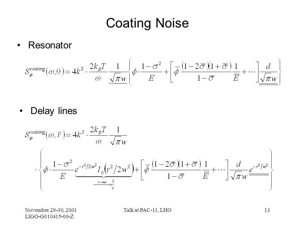 November 29-30, 2001 LIGO-G010415-00-Z Talk at PAC-11, LHO 13 Coating Noise Resonator Delay lines