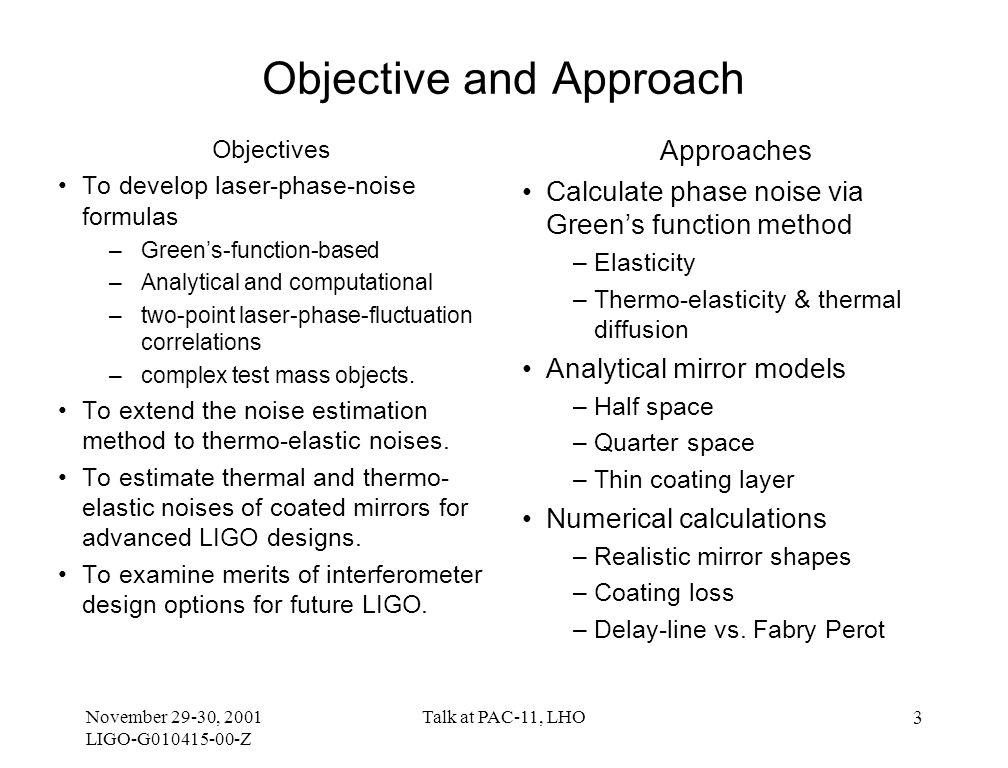 November 29-30, 2001 LIGO-G010415-00-Z Talk at PAC-11, LHO 4 Output to Date Publications –N.