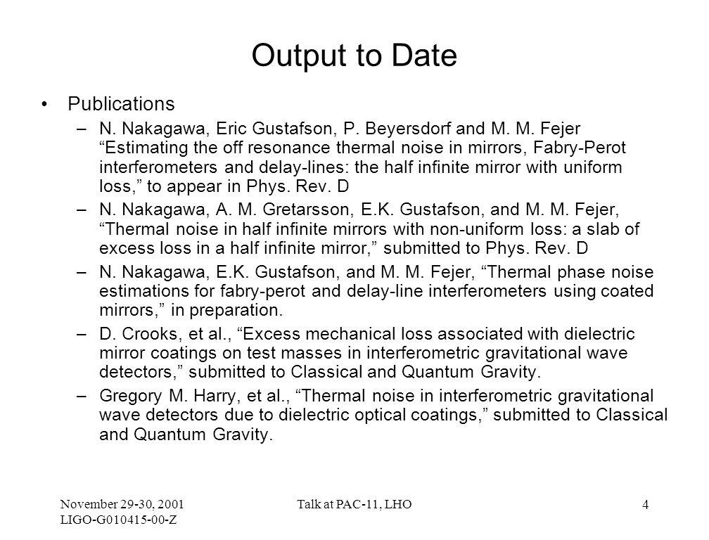 November 29-30, 2001 LIGO-G010415-00-Z Talk at PAC-11, LHO 5 Phase-Noise Correlation Requirement –Compute laser phase noise correlation Ex.