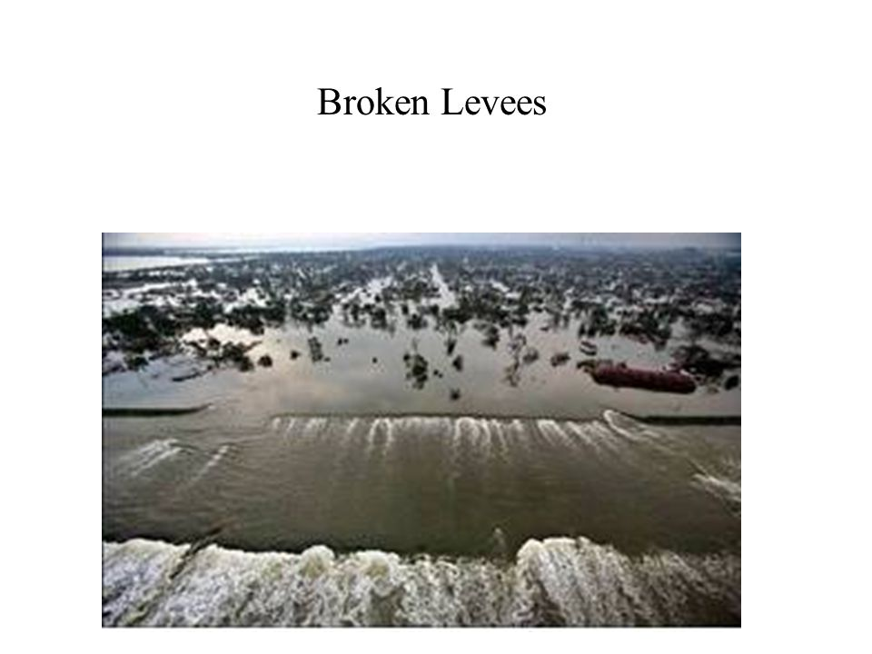 Broken Levees