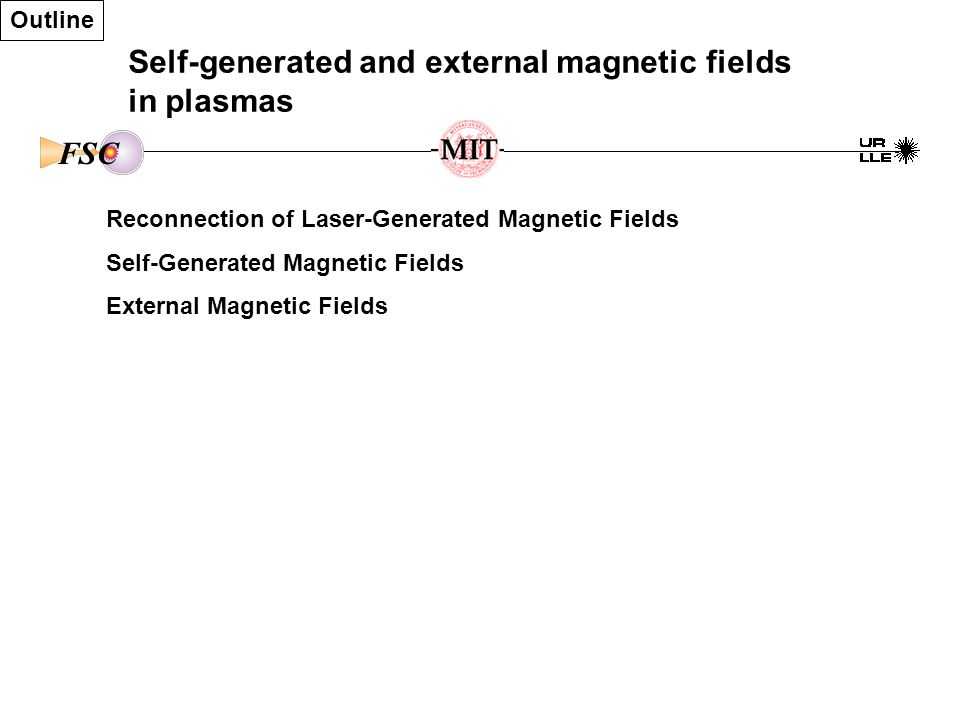 FSC Self-generated and externally-generated magnetic fields are measured in OMEGA experiments Magnetic reconstruction has been measured laser-generated fields Magnetic fields have been observed in spherical implosions DRACO/MHD simulations show that the moderate external magnetic field of <10 Tesla can be compressed to hundreds of Mega-Gauss at the implosion stagnation Cylindrical targets embedded in a seed magnetic field of 10 - 60 kG have been imploded with 14 kJ of laser energy creating amplified fields of 10 – 40 MG Magnetic fields in HED plasmas open up new fields of investigation Summary/conclusions