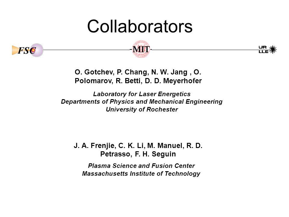 Collaborators O. Gotchev, P. Chang, N. W. Jang, O.
