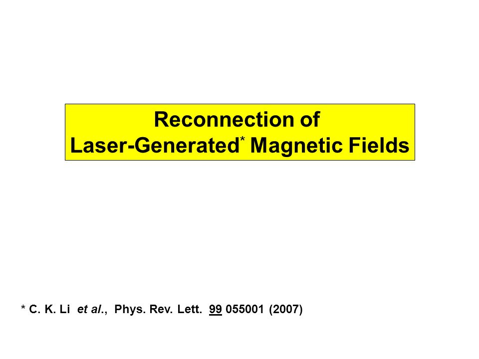 Reconnection of Laser-Generated * Magnetic Fields * C.