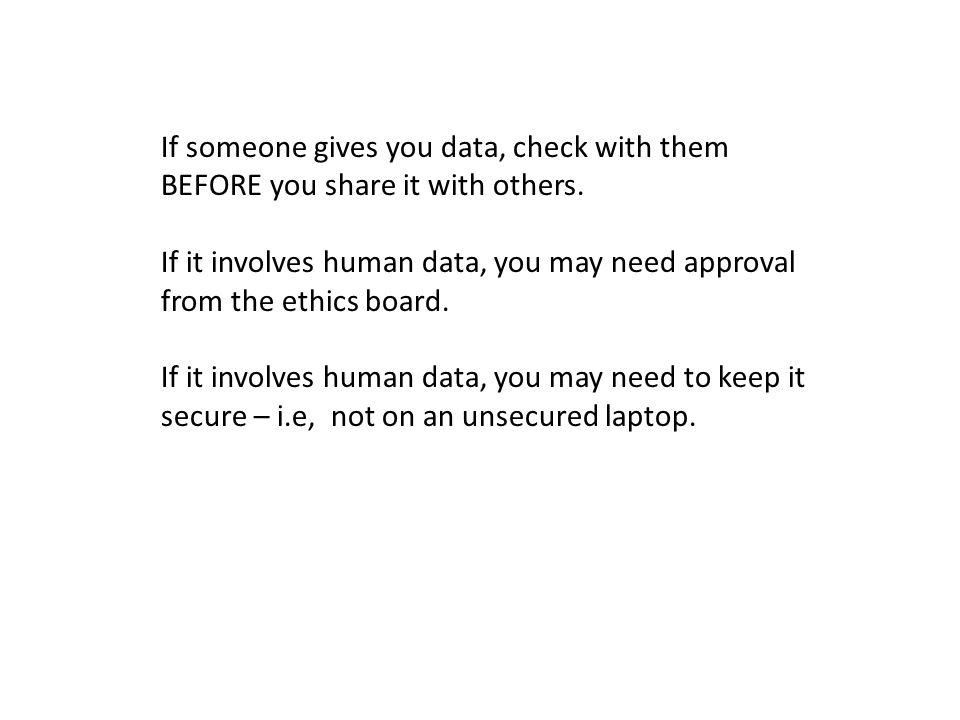 If someone gives you data, check with them BEFORE you share it with others.