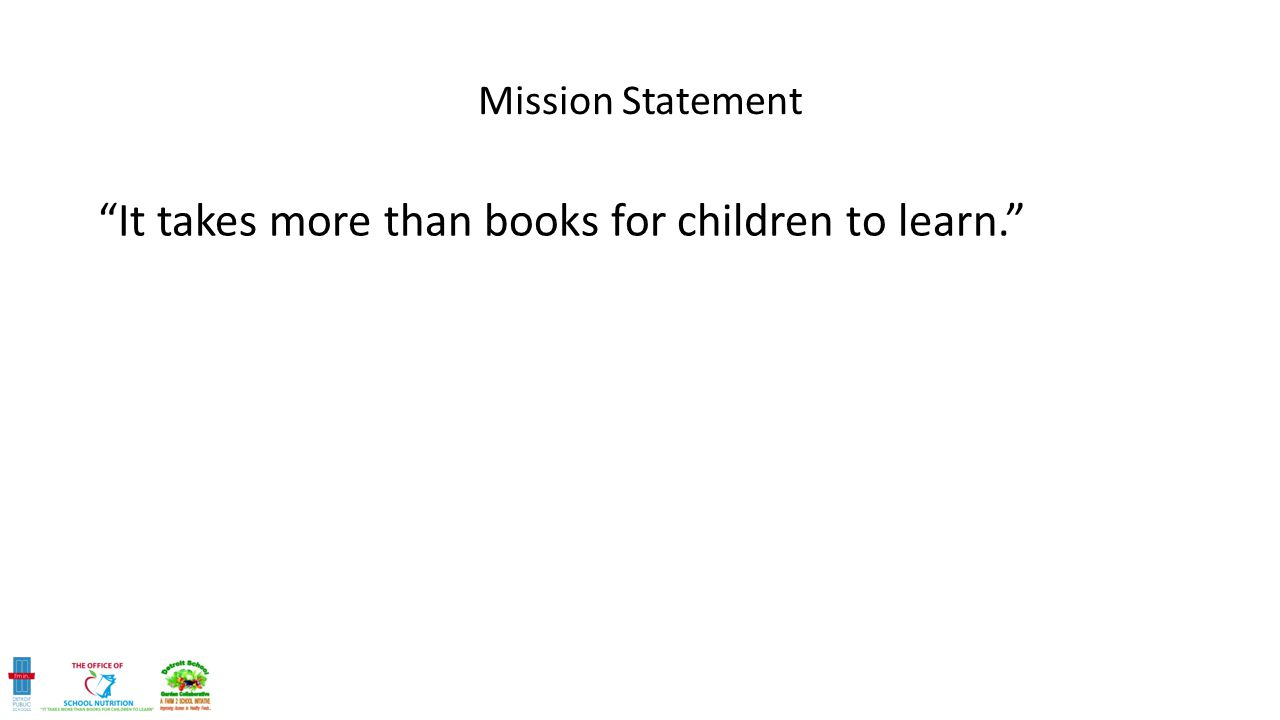 Mission Statement It takes more than books for children to learn.