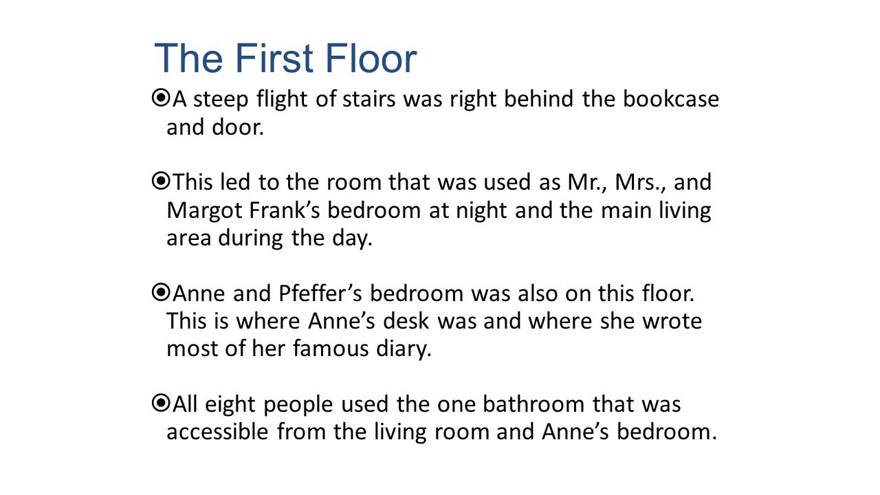 The First Floor  A steep flight of stairs was right behind the bookcase and door.