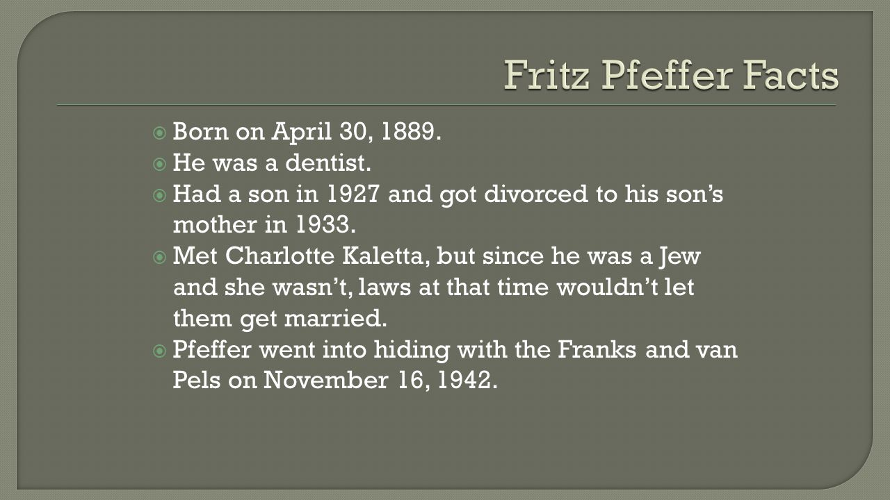  Born on April 30, 1889.  He was a dentist.