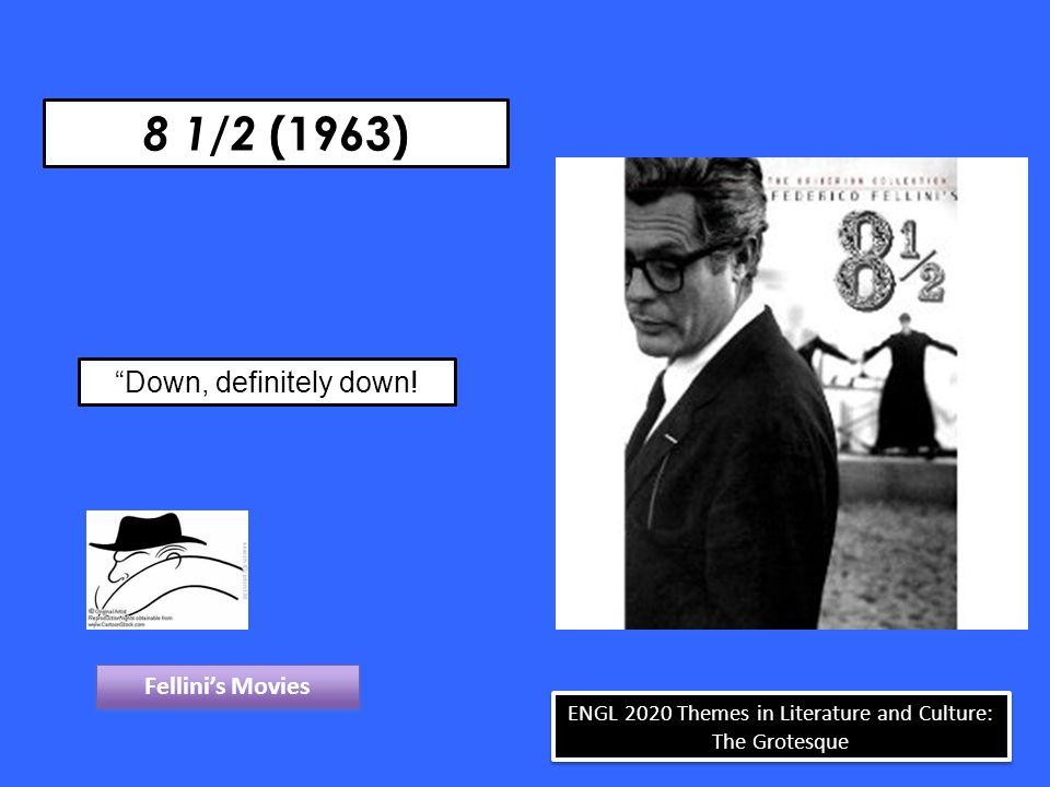 8 1/2 (1963) Down, definitely down.