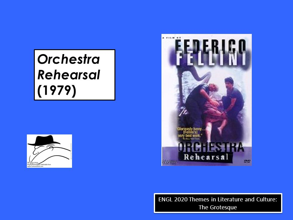 Orchestra Rehearsal (1979) ENGL 2020 Themes in Literature and Culture: The Grotesque