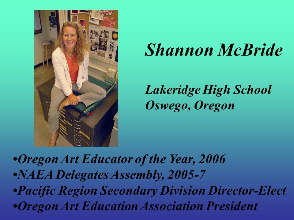 Pacific Region Secondary Art Educator Shannon McBride Oregon