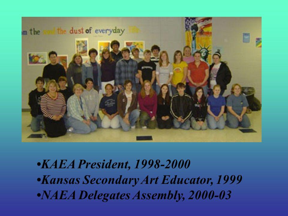 NAEA Western Region Secondary Director-Elect, NAEA Western Region Secondary Art Educator, 2006 Lynn Felts Winfield High School Winfield, Kansas