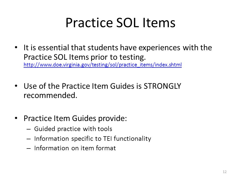 Practice SOL Items It is essential that students have experiences with the Practice SOL Items prior to testing. http://www.doe.virginia.gov/testing/so