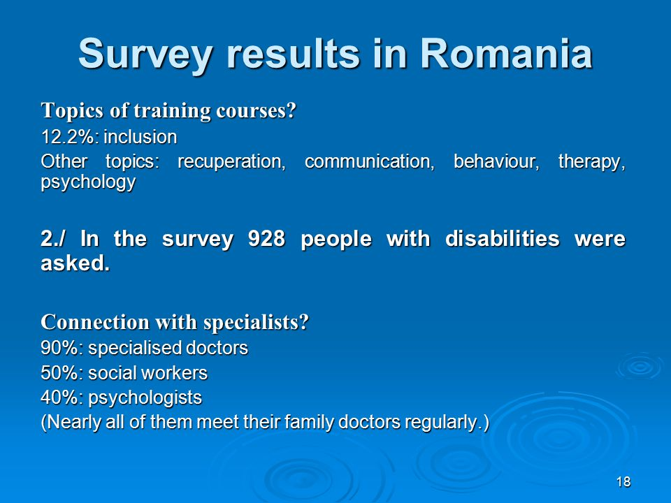 18 Survey results in Romania Topics of training courses.